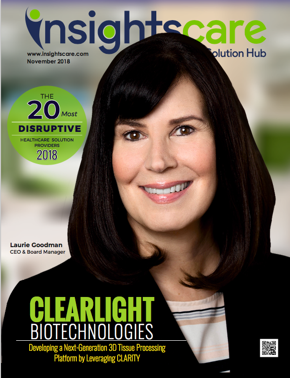 Laurie Goodman, PhD CEO ClearLight Biotechnologies - Insights Care Magazine Cover Story - 20 Most Disruptive Healthcare Solutions Providers 2018